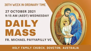 Daily Mass | 27 OCT 9:15 AM (AEDT) | Fr. Michael Payyapilly VC | Holy Family Church, Doveton