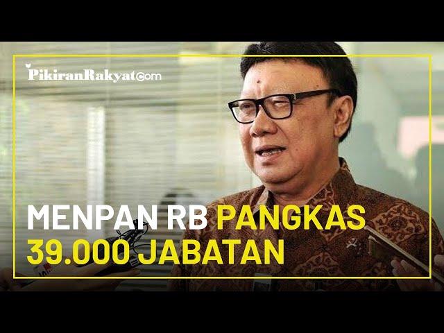 Ingin Birokrasi Gesit, Menpan RB Pangkas 39 000 Jabatan Setingkat Eselon III dan IV