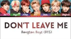 BTS 「防弾少年団」- 'DON'T LEAVE ME'  LYRICS (Color Coded Kan/Rom/Eng/가사)