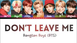 BTS 「防弾少年団」- 'DON'T LEAVE ME'  LYRICS (Color Coded Kan/Rom/Eng/가사)