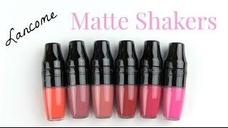 Lancome Matte Shaker Liquid Lipsticks: LIP SWATCHES & Review