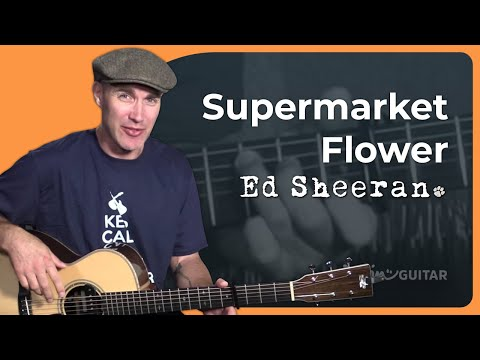 Ed Sheeran - Supermarket Flowers Guitar Lesson Tutorial - JustinGuitar