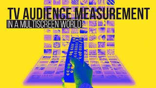 TV audience measurement in a multiscreen world