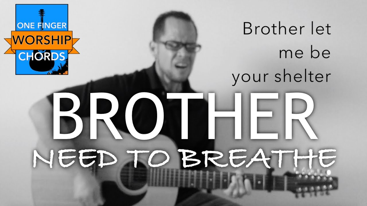 BROTHER   Need to Breathe   Acoustic Cover 15   One Finger Worship ...
