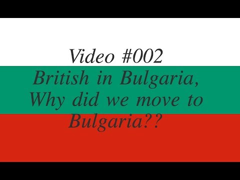 Video #002 British in Bulgaria why did we move to Bulgaria?