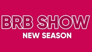 BRB SHOW | NEW SEASON TRAILER