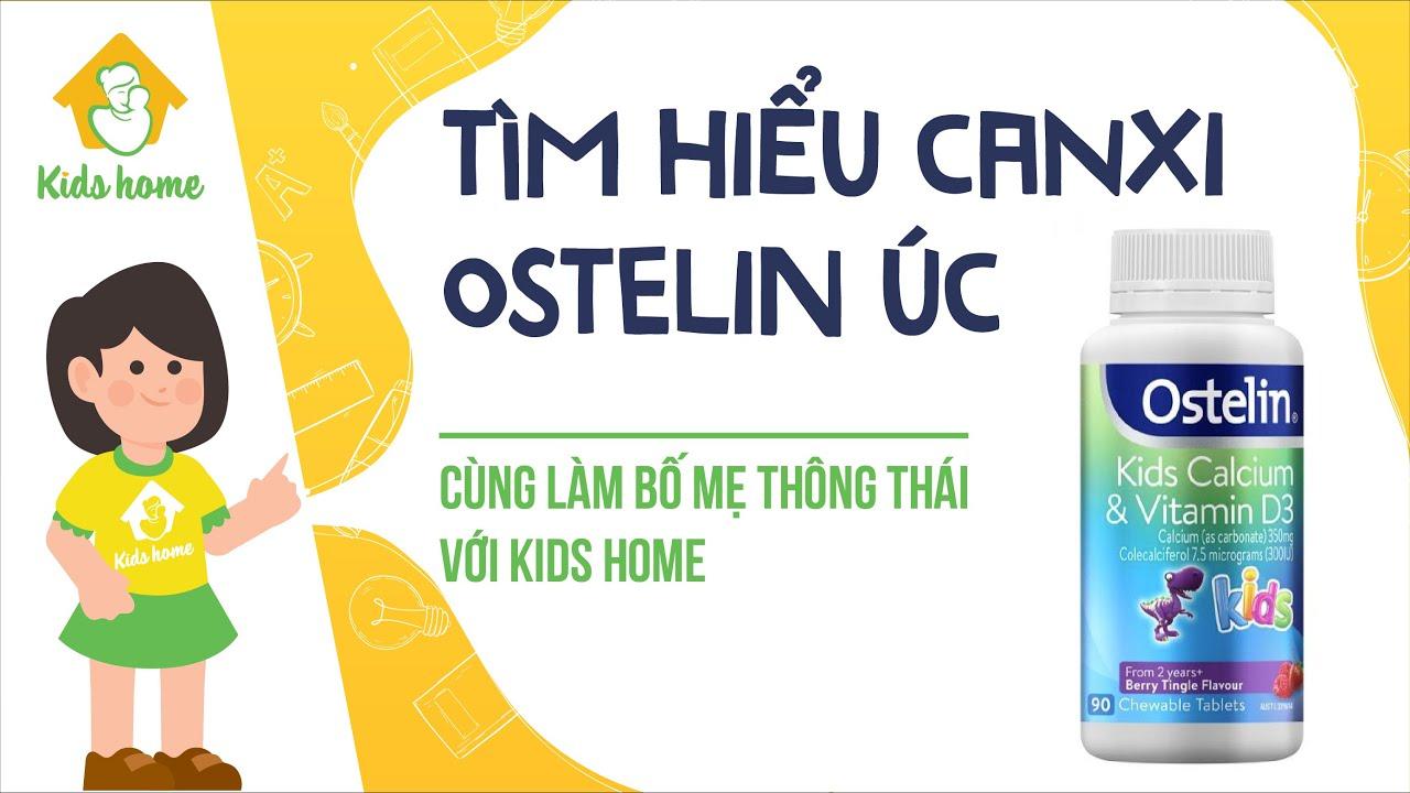 [REVIEW] Viên Uống Ostelin Canxi & Vitamin D Úc – Mẹ Và Bé Kids Home