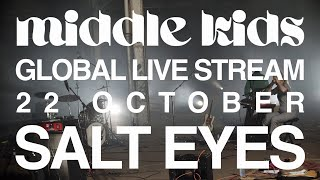 Middle Kids - Salt Eyes (Global Live Stream Performance)