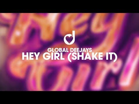 Global Deejays  Hey Girl Shake It