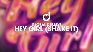 Global Deejays - Hey Girl (Shake It)