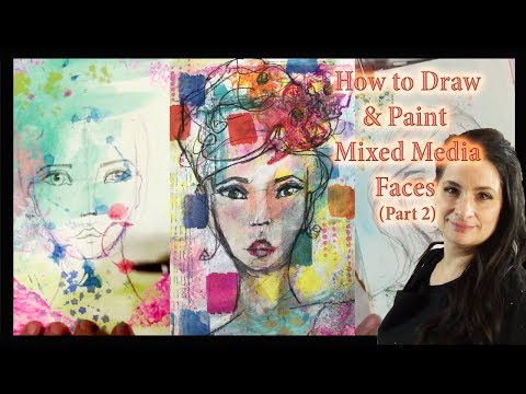 How to Draw and Paint a Mixed Media Style Face Part 2