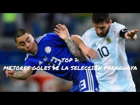 Top 7 mejores goles de la selección Paraguaya