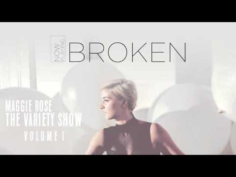 Maggie Rose - Broken (Official Audio)