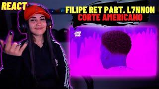 Filipe Ret - Corte Americano part. L7NNON [REACT Mah Moojen]