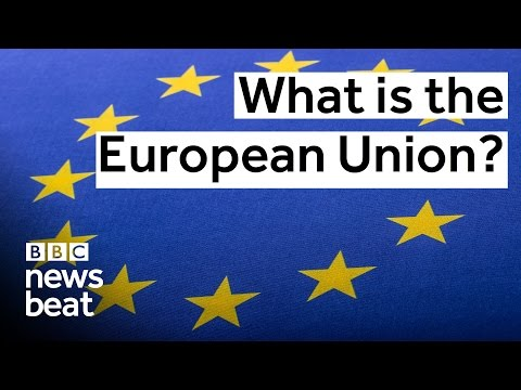 What is the European Union?  |  BBC Newsbeat