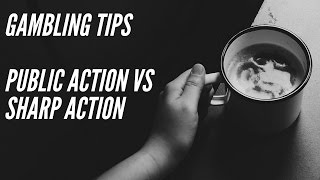 How To Bet On Sports like A Pro Episode 5 - Public Action vs Sharp Action