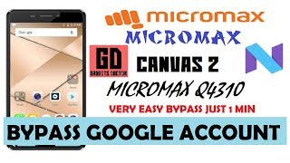 Micromax Canvas 2  Q4310 FRP Bypass Google Account - Android-7.1.1 (2017) Very Easy