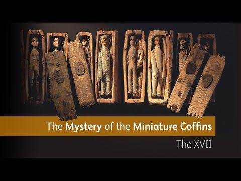 The Mystery of the Miniature Coffins: The XVII