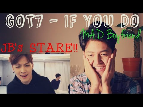 GOT7 - IF YOU DO (MAD Boyfriend Ver.) REACTION (OMG JB's STARE!!)
