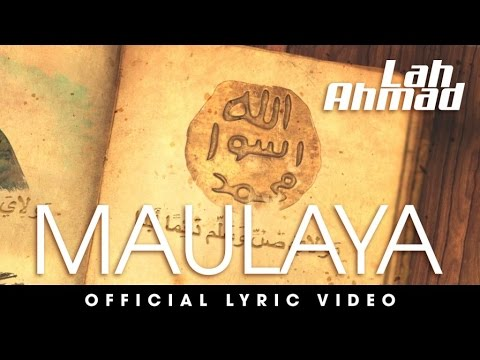 Lah Ahmad - Maulaya (Official Lyric Video)