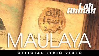 Lah Ahmad - Maulaya (Official Lyric Video)