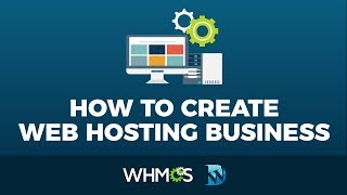 How To Create A Web Hosting Business With Wordpress - WHMCS Tutorial