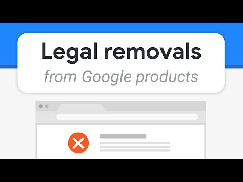 Requesting content removals from Google products for legal reasons