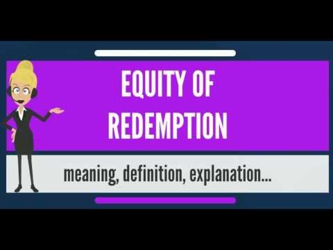 what-is-equity-of-redemption?-what-does-equity-of-redemption-mean?-equity-of-redemption-meaning
