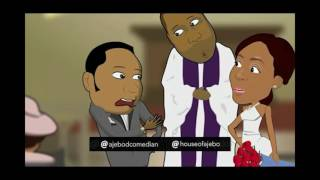 Download House Of Ajebo Comedy - THE WEDDING (House Of Ajebo)