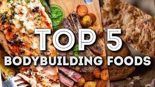 Top 5 Bodybuilding Foods