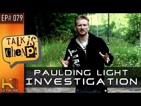 TALK IS CHEAP [Ep079] Paulding Light (Nightly Sighting Debunked)