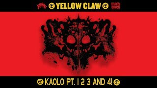 YELLOW CLAW - KAOLO pt. 1, 2, 3 AND 4!