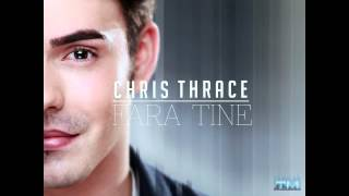 Chris Thrace Fara Tine New Single 2013