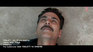 Hans Mat Pagli Video Song | Toilet- Ek Prem Katha |