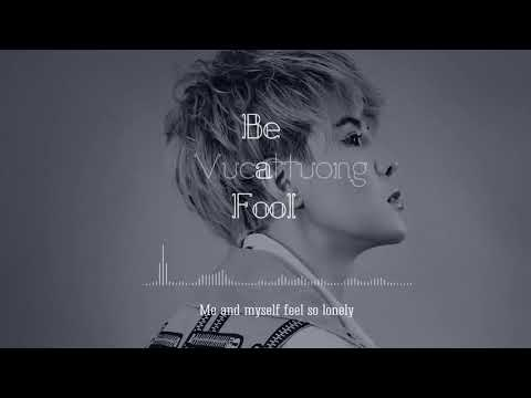 Be A Fool - Vũ Cát Tường | Lyrics Video