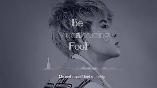 Be A Fool - Vũ Cát Tường   Lyrics Video