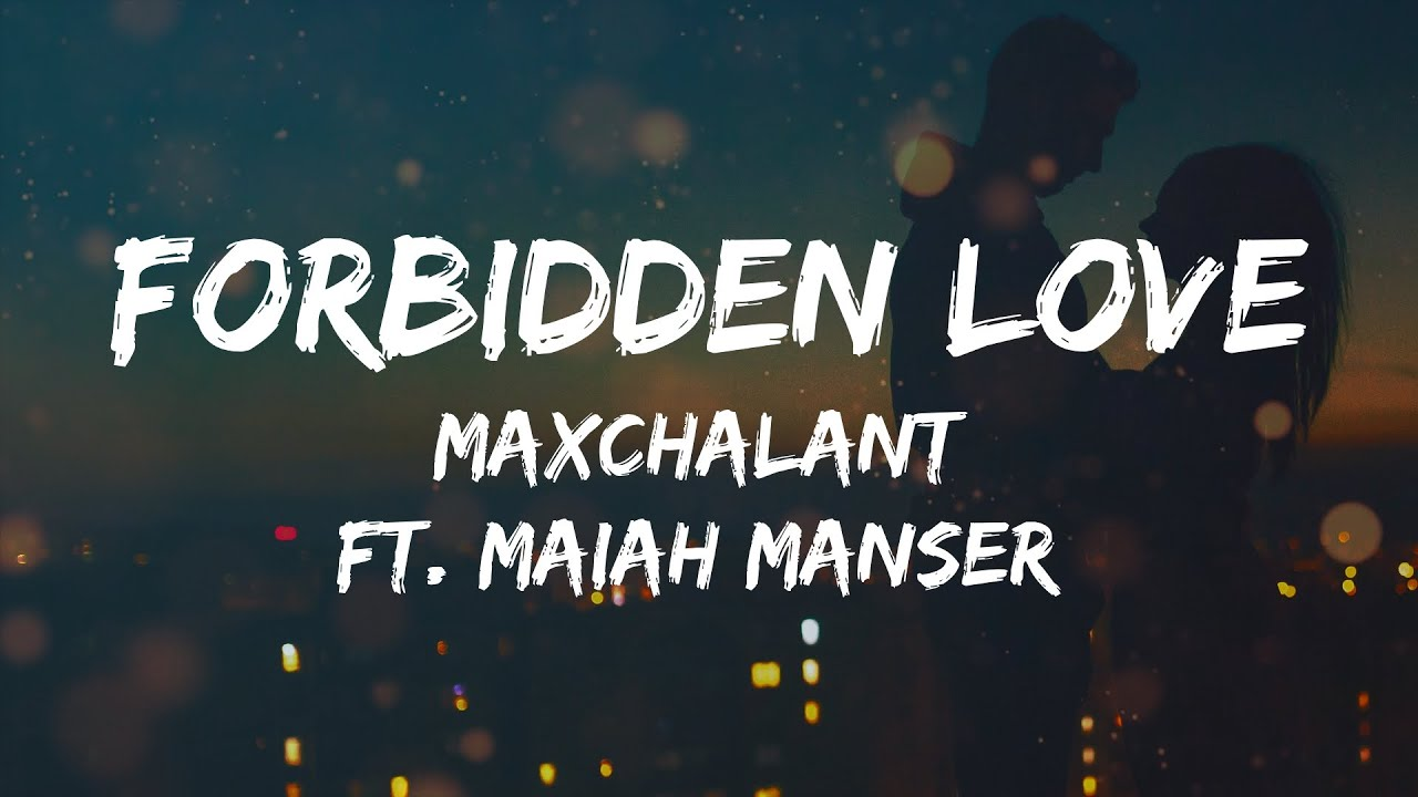 Download Maxchalant Ft Maiah Manser - Forbidden Love (Lyrics)(From After We Collided) Soundtrack