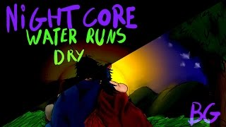 Nightcore - Water Runs Dry - Boyz II Men ( cover ) (legenda opcional em português)