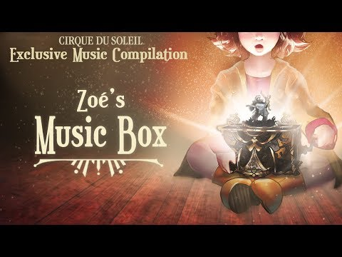Zoé's Music Box - Exclusive Cirque du Soleil Compilation