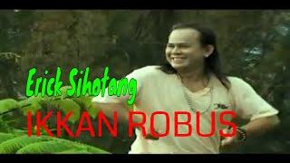 Erick Sihotang - IKKAN ROBUS | Official Music Video