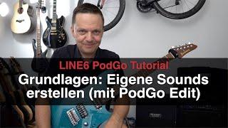 Tutorial: Line6 PodGo Grundlagen (mit Pod Go Edit)