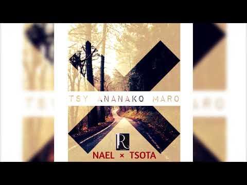 NAEL X TSOTA - Tsy Ananako Maro [Official Audio] GASY PLOIT 2018
