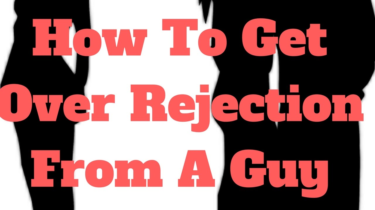 Getting over rejection
