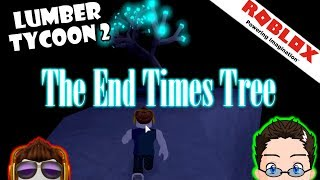 Roblox - Lumber Tycoon 2 - How to get End Times Tree Wood
