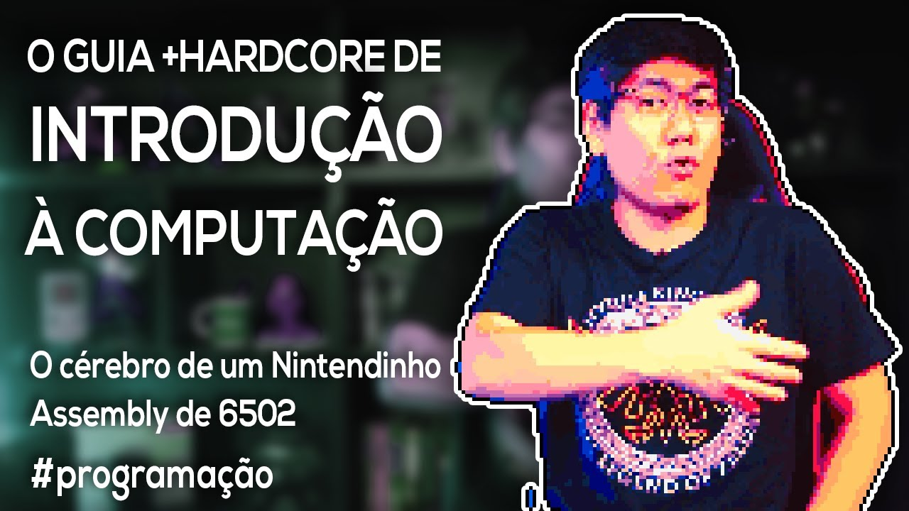 O Guia +Hardcore de Introdução à COMPUTAÇÃO