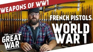 French Pistols  of World War 1 featuring Othais from C&RSENAL I THE GREAT WAR - Special