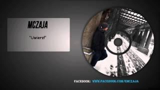 MCzaja - Uwierz!