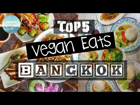 Top 5 Vegan Eats Bangkok