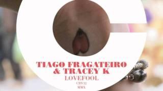 Tiago Fragateiro (Feat Tracey K) - Lovefool (Jay Shepheard Remix)