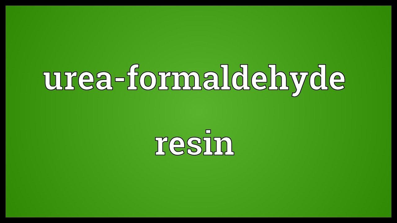 Urea-formaldehyde resin Meaning
